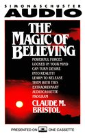 The Magic Of Believing - Claude M. Bristol