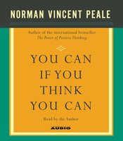 You Can If You Think You Can - Dr. Norman Vincent Peale