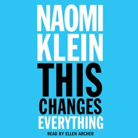 This Changes Everything - Naomi Klein