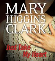Just Take My Heart - Mary Higgins Clark