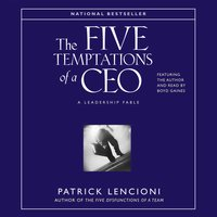 The Five Temptations of A CEO: A Leadership Fable - Patrick M. Lencioni