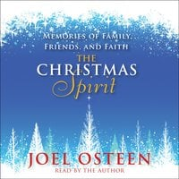 The Christmas Spirit: Memories of Family, Friends, and Faith - Joel Osteen