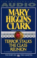 Terror Stalks the Class Reunion - Mary Higgins Clark