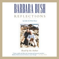 Reflections: Life After the White House - Barbara Bush