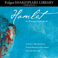 Hamlet: Fully Dramatized Audio Edition - William Shakespeare