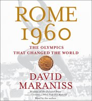 Rome 1960: The Olympics That Changed the World - David Maraniss
