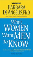 What Women Want Men to Know - Barbara DeAngelis