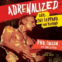 Adrenalized: Life, Def Leppard, and Beyond - Phil Collen
