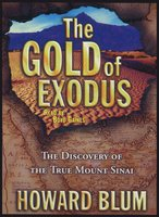 The Gold of Exodus: The Discovery of the Real Mount Sinai - Howard Blum