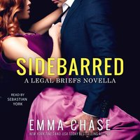 Sidebarred: A Legal Briefs Novella - Emma Chase