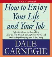 How To Enjoy Your Life And Your Job - Dale Carnegie