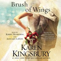 A Brush of Wings - Karen Kingsbury