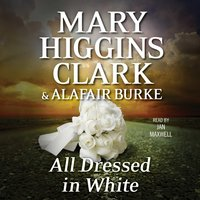 All Dressed in White - Alafair Burke,Mary Higgins Clark