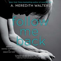 Follow Me Back - A. Meredith Walters