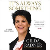 It's Always Something - Gilda Radner