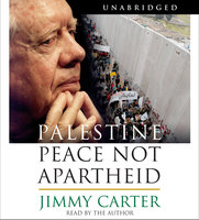 Palestine Peace Not Apartheid: Peace Not Apartheid - Jimmy Carter