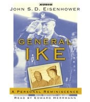 General Ike: A Personal Reminiscence - John Eisenhower