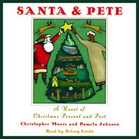 Santa & Pete: A Novel of Christmas Present and Past - Christopher Moore,Pamela Johnson