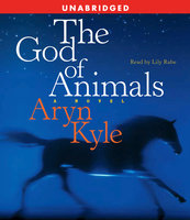 The God of Animals - Aryn Kyle