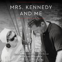 Mrs. Kennedy and Me: An Intimate Memoir - Clint Hill,Lisa McCubbin