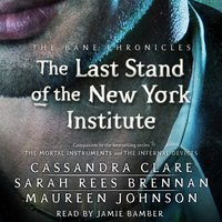 The Last Stand of the New York Institute - Cassandra Clare,Sarah Rees Brennan