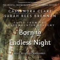 Born to Endless Night - Cassandra Clare,Sarah Rees Brennan