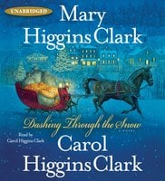 Dashing Through the Snow - Mary Higgins Clark,Carol Higgins Clark
