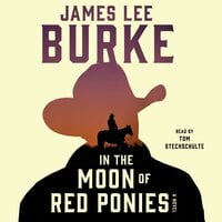 In the Moon of Red Ponies - James Lee Burke