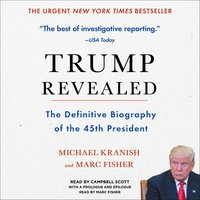 Trump Revealed: The Definitive Biography of the 45th President - Michael Kranish,Marc Fisher