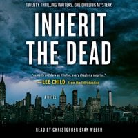 Inherit the Dead - Charlaine Harris,Lee Child,C.J. Box,Mary Higgins Clark,Lisa Unger,Lawrence Block