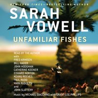 Unfamiliar Fishes - Sarah Vowell