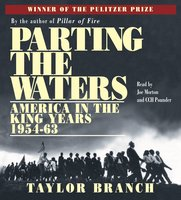 Parting the Waters: America in the King Years, Part I – 1954-63 - Taylor Branch