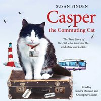 Casper the Commuting Cat: The True Story of the Cat who Rode the Bus and Stole our Hearts - Susan Finden,Kristopher Milnes