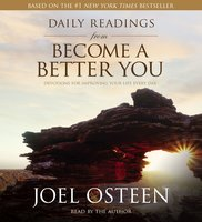 Daily Readings from Become a Better You: Devotions for Improving Your Life Every Day - Joel Osteen