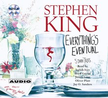 Everything's Eventual: Five Dark Tales - Stephen King
