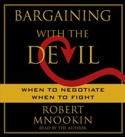 Bargaining with the Devil: When to Negotiate, When to Fight - Robert Mnookin
