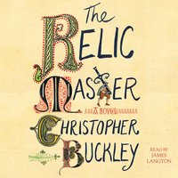 The Relic Master - Christopher Buckley
