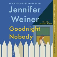 Goodnight Nobody - Jennifer Weiner
