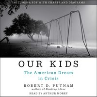 Our Kids: The American Dream in Crisis - Robert D. Putnam
