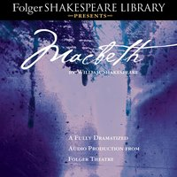 Macbeth: Fully Dramatized Audio Edition - William Shakespeare