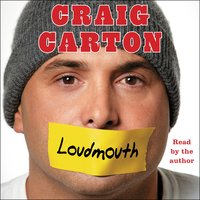 Loudmouth: Tales (and Fantasies) of Sports, Sex, and Salvation from Behind the Microphone - Craig Carton