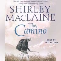 The Camino: A Journey of the Spirit - Shirley MacLaine