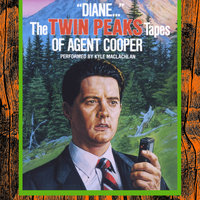 """Diane…"": The Twin Peaks Tapes of Agent Cooper - Lynch Frost Productions"