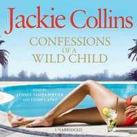 Confessions of a Wild Child - Jackie Collins,Teddy Canez
