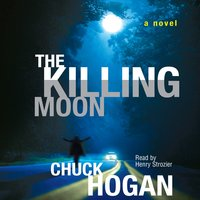 Killing Moon - Chuck Hogan