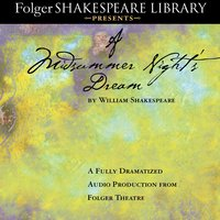 A Midsummer Night's Dream: Fully Dramatized Audio Edition - William Shakespeare