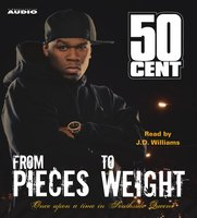 From Pieces to Weight: Once Upon a Time in Southside Queens - 50 Cent