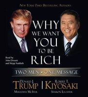 Why We Want You to Be Rich: Two Men, One Message - Donald J. Trump,Robert T. Kiyosaki