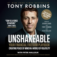 Unshakeable: How to Thrive (Not Just Survive) in the Coming Financial Correction - Tony Robbins,Peter Mallouk