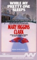 While My Pretty One Sleeps - Mary Higgins Clark